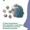 """El """"Nuevo Extensionista"""": Roles, Estrategias y Capacidades   para Fortalecer los Servicios  de Asesoría y Extensión - Resumen y Recomendaciones"""