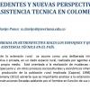 Antecedentes y Nuevas Perspectivas de la Asistencia Técnica en Colombia