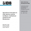 Agricultural Innovation in Latin America and the Caribbean: Institutional Scenarios and Mechanisms